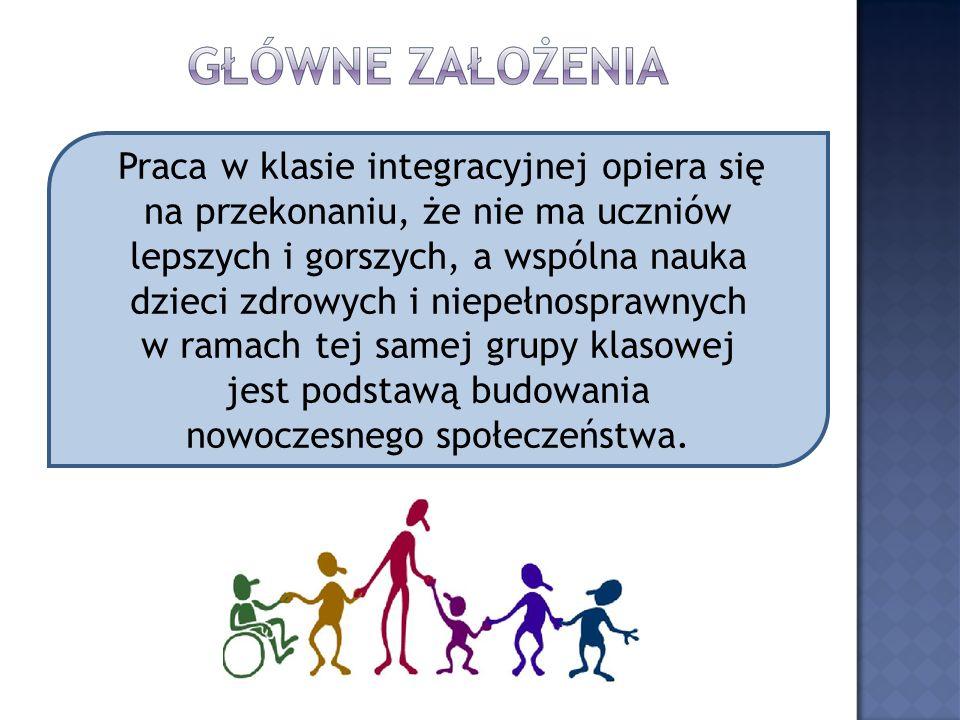 Praca w klasie integracyjnej opiera się na przekonaniu, że nie ma uczniów lepszych i gorszych, a wspólna nauka dzieci zdrowych i niepełnosprawnych w r
