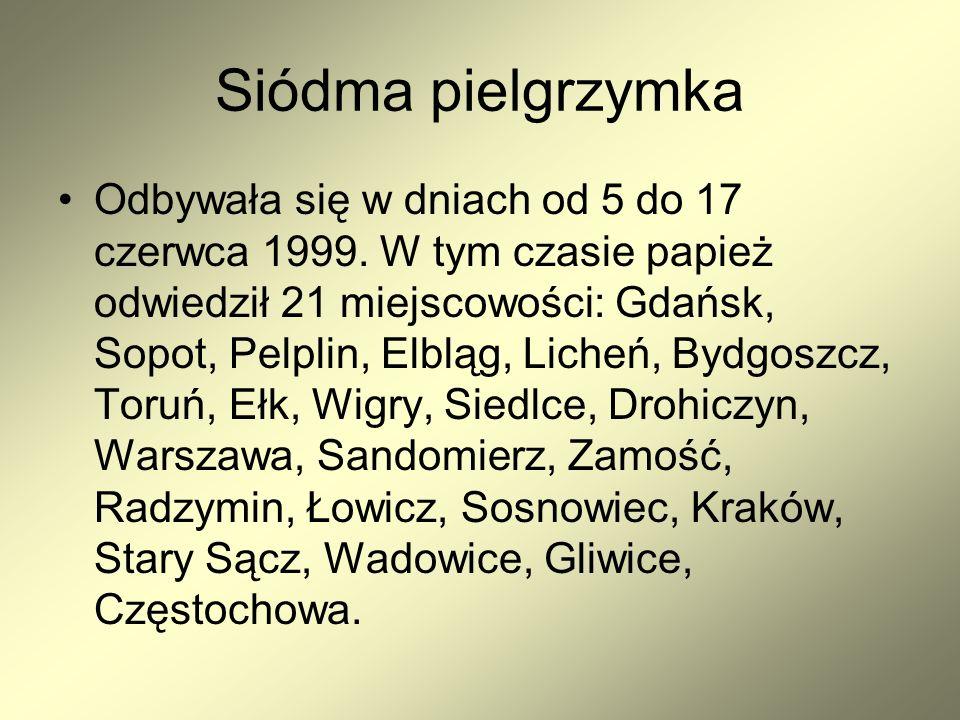 Siódma pielgrzymka Odbywała się w dniach od 5 do 17 czerwca 1999.
