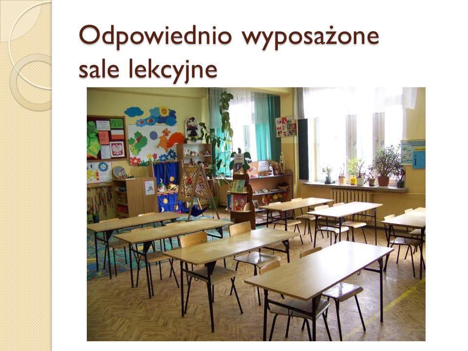 Odpowiednio wyposażone sale lekcyjne