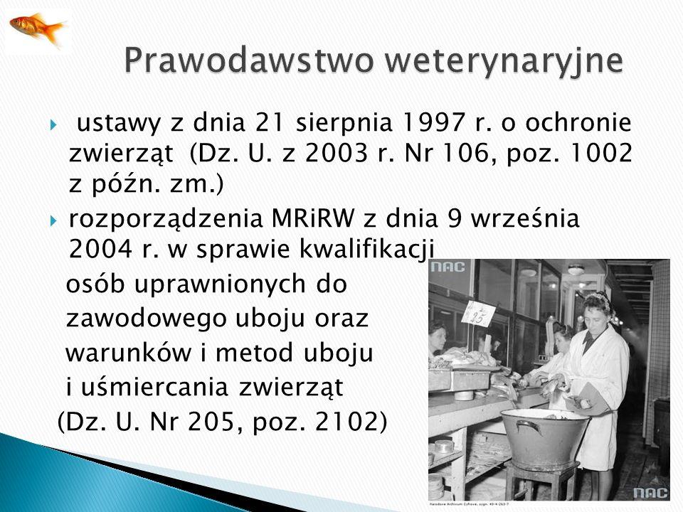 ustawy z dnia 21 sierpnia 1997 r. o ochronie zwierząt (Dz. U. z 2003 r. Nr 106, poz. 1002 z późn. zm.) rozporządzenia MRiRW z dnia 9 września 2004 r.