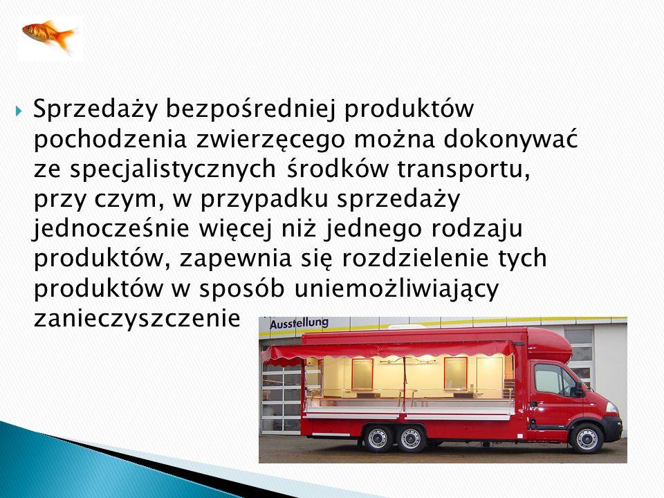 Sprzedaży bezpośredniej produktów pochodzenia zwierzęcego można dokonywać ze specjalistycznych środków transportu, przy czym, w przypadku sprzedaży je