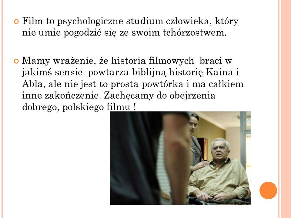 Film to psychologiczne studium człowieka, który nie umie pogodzić się ze swoim tchórzostwem.
