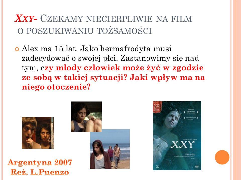 X XY - C ZEKAMY NIECIERPLIWIE NA FILM O POSZUKIWANIU TOŻSAMOŚCI Alex ma 15 lat.