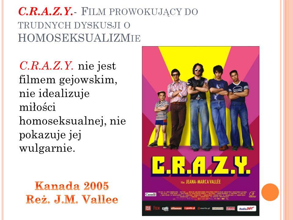 C.R.A.Z.Y. - F ILM PROWOKUJĄCY DO TRUDNYCH DYSKUSJI O HOMOSEKSUALIZM IE C.R.A.Z.Y.