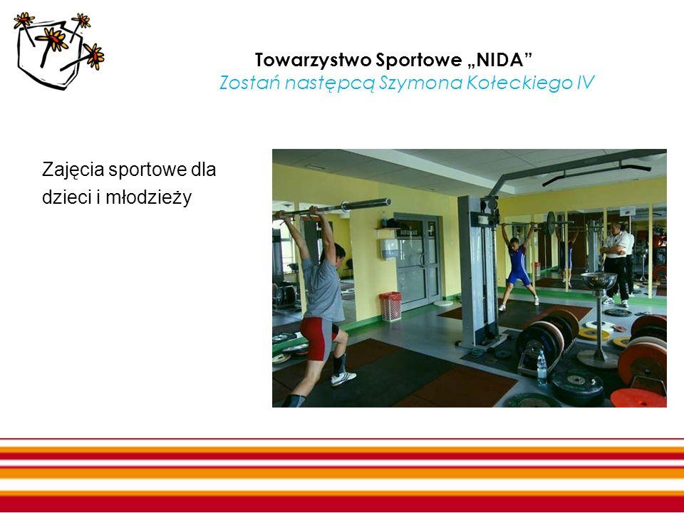 Towarzystwo Sportowe NIDA Zostań następcą Szymona Kołeckiego IV Zajęcia sportowe dla dzieci i młodzieży