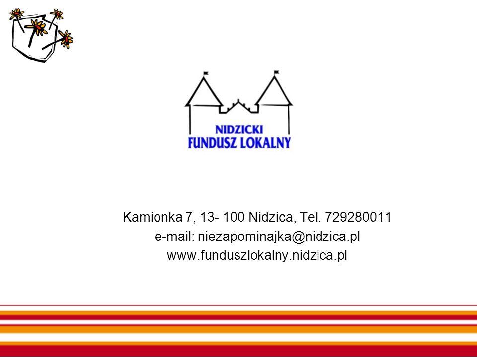 Kamionka 7, 13- 100 Nidzica, Tel. 729280011 e-mail: niezapominajka@nidzica.pl www.funduszlokalny.nidzica.pl