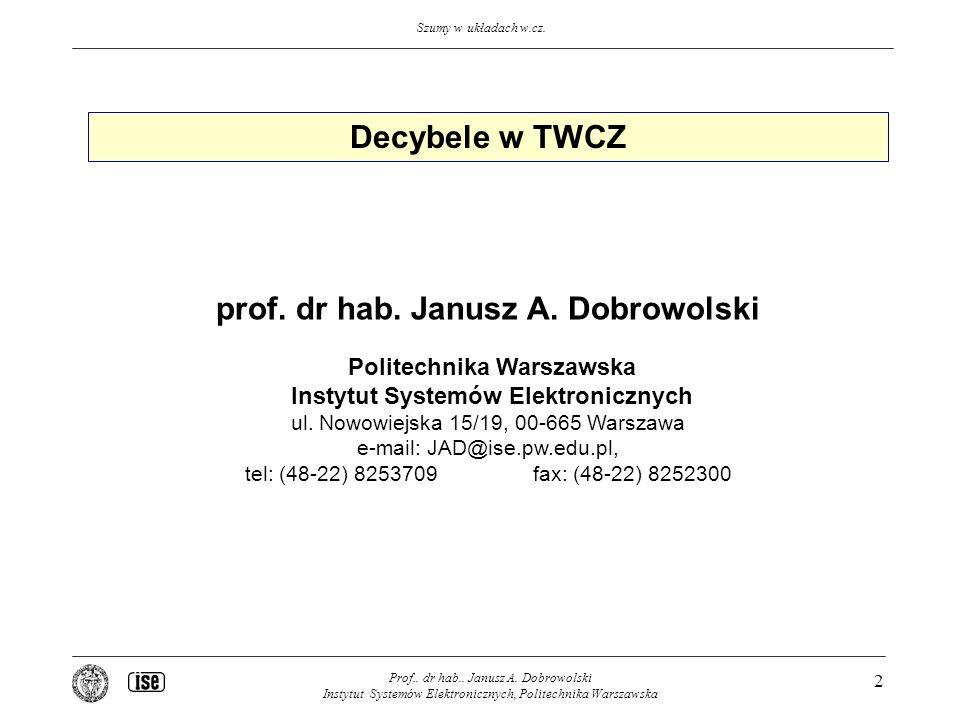 Szumy w układach w.cz.Prof.. dr hab.. Janusz A.