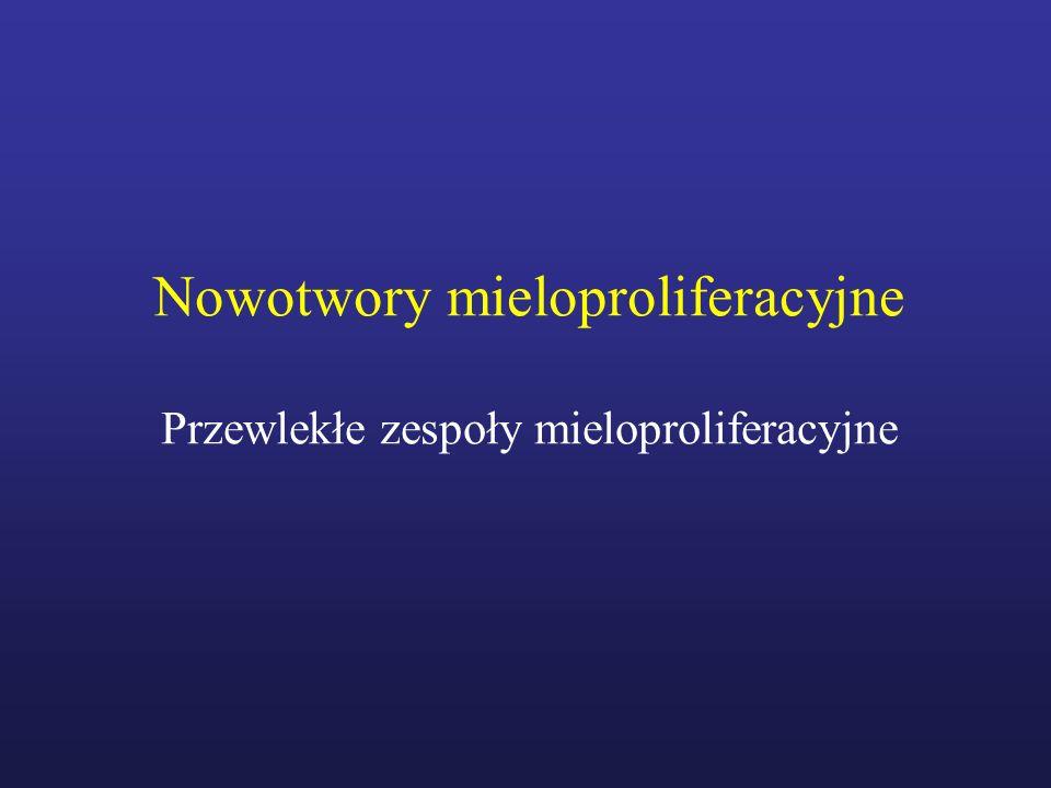 Nowotwory mieloproliferacyjne Przewlekłe zespoły mieloproliferacyjne