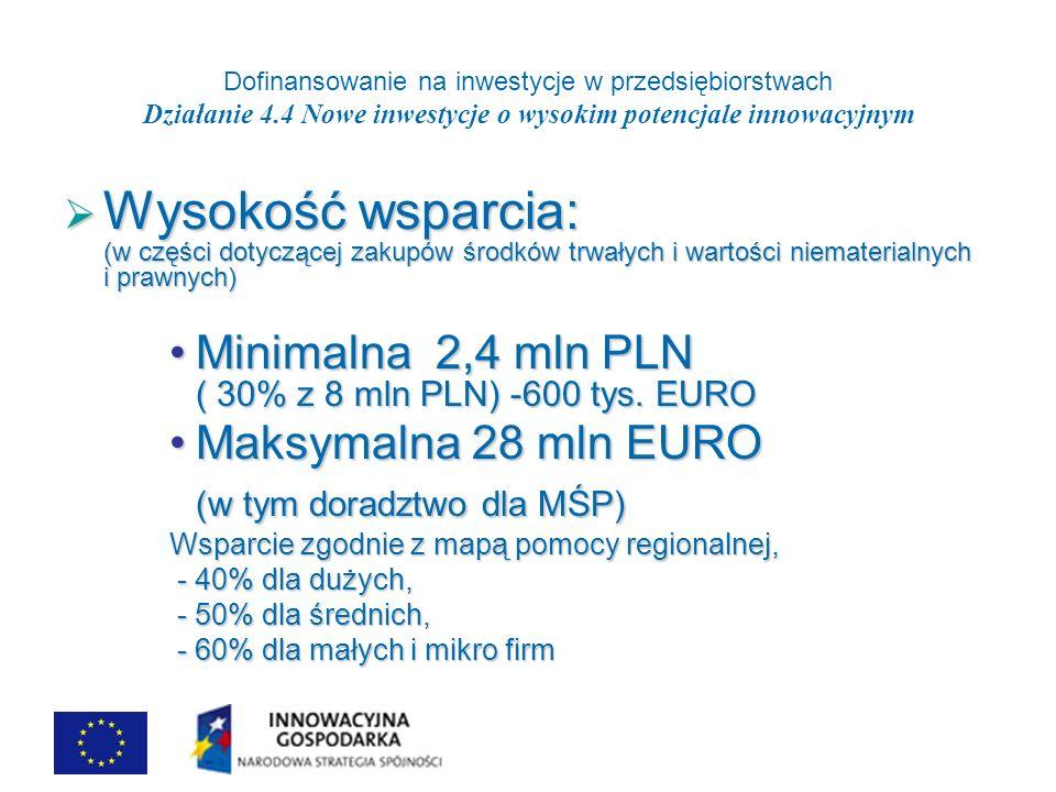 Dofinansowanie na inwestycje w przedsiębiorstwach Działanie 4.4 Nowe inwestycje o wysokim potencjale innowacyjnym Wydatki kwalifikowane cd..