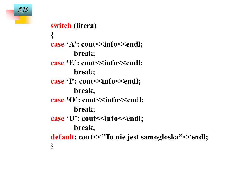 AJS Wykrywanie samogłosek #include #include #define info To jest samogloska. main() { char litera; cout >litera; litera=toupper(litera); switch (liter