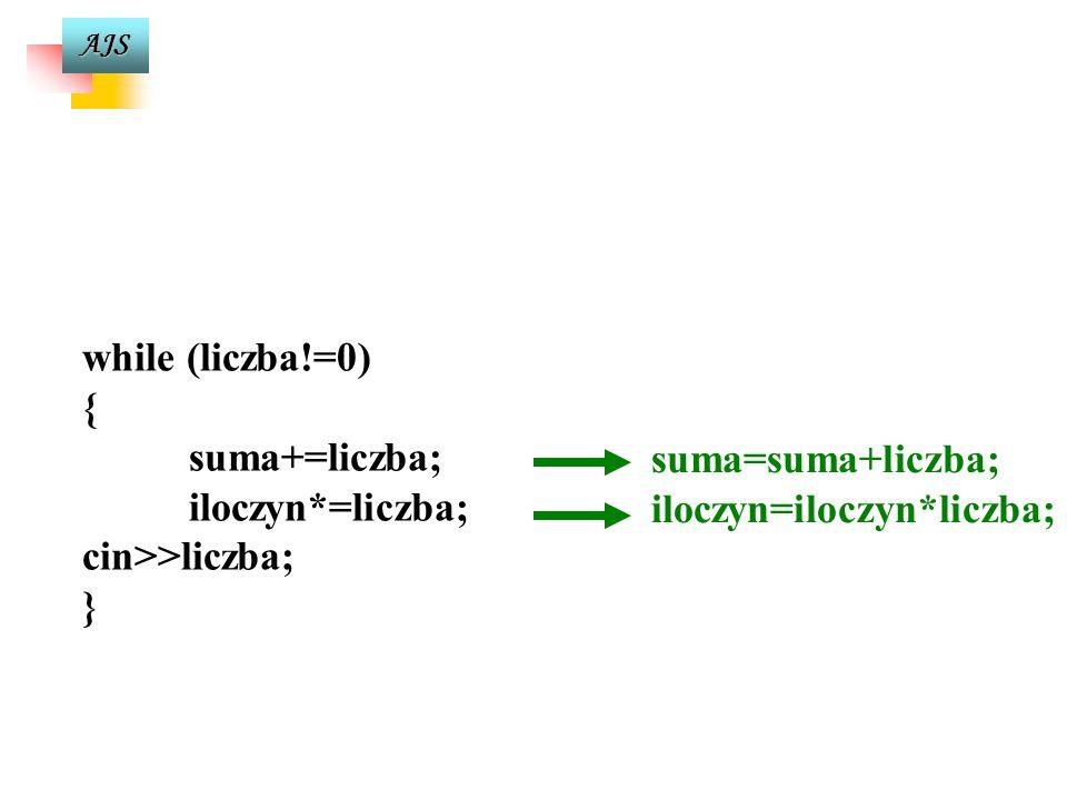 AJS Wyznaczanie sumy i iloczynu ciągu liczb całkowitych zakończonego liczbą zero #include main() { int liczba, suma=0, iloczyn=1; cout >liczba; while