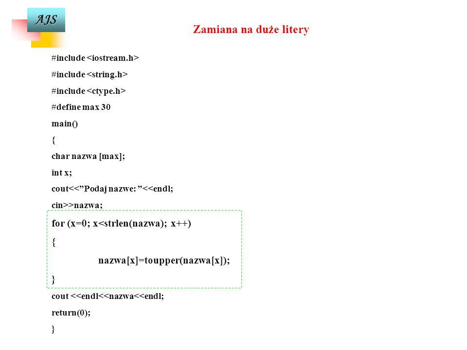 AJS for (i=0; i<10; i++) { cout<<i<<endl; } Słowo kluczowe for Wartość początkowa licznika Wartość końcowa licznika Licznik pętli Instrukcja wewnętrzn
