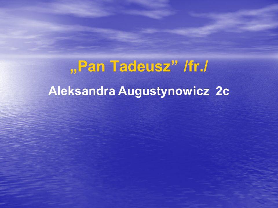 Pan Tadeusz /fr./ Aleksandra Augustynowicz 2c