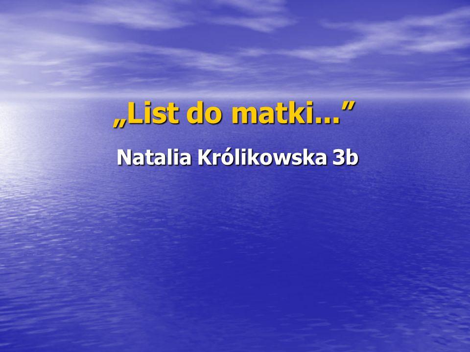 List do matki... Natalia Królikowska 3b