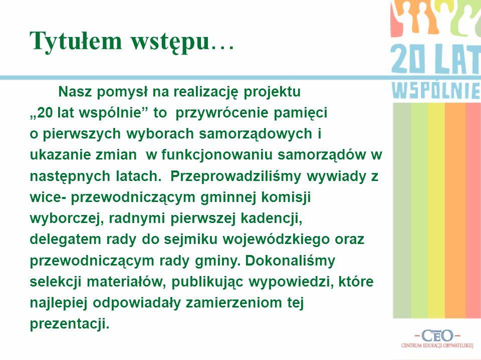 Zespół Szkół im. Komisji Edukacji Narodowej - Gimnazjum w Skoroszycach Z kart historii gminnego samorządu Rada Gminy Skoroszyce