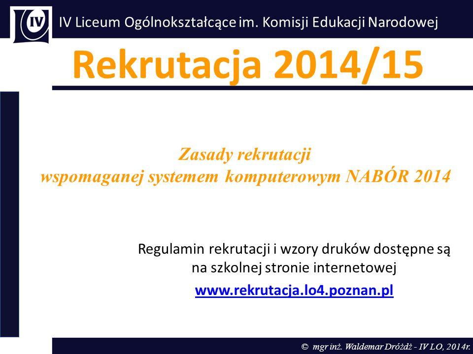 IV Liceum Ogólnokształcące im.Komisji Edukacji Narodowej © mgr inż.