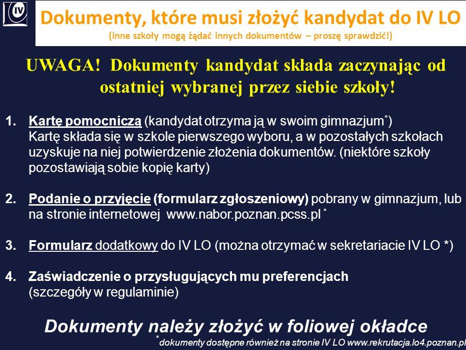 Dokumenty, które musi złożyć kandydat do IV LO (inne szkoły mogą żądać innych dokumentów – proszę sprawdzić!) UWAGA.