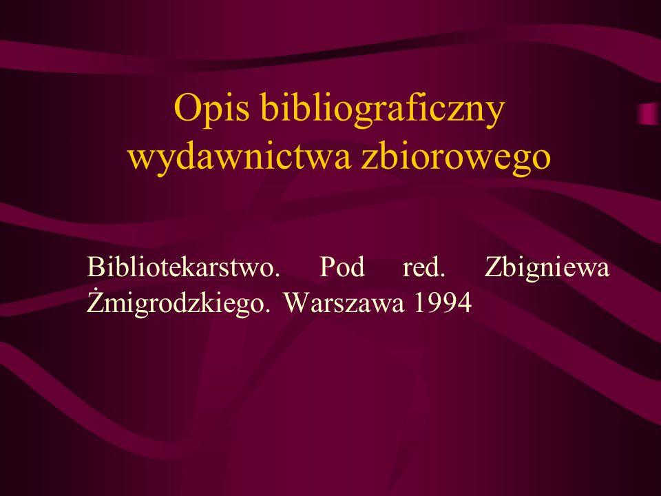 Opis bibliograficzny wydawnictwa zbiorowego Bibliotekarstwo. Pod red. Zbigniewa Żmigrodzkiego. Warszawa 1994