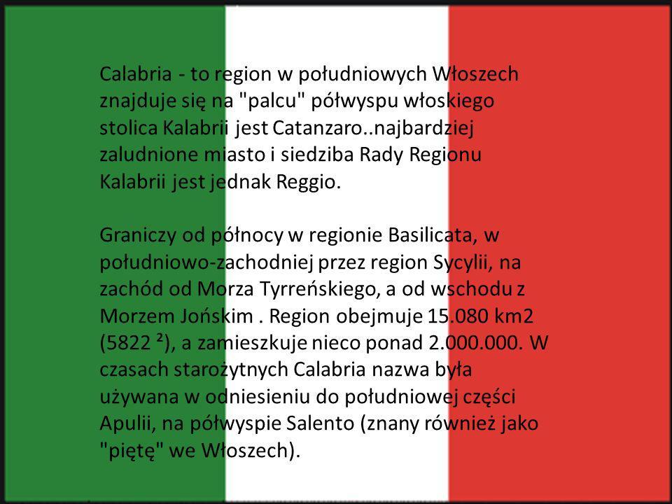 Calabria - to region w południowych Włoszech znajduje się na