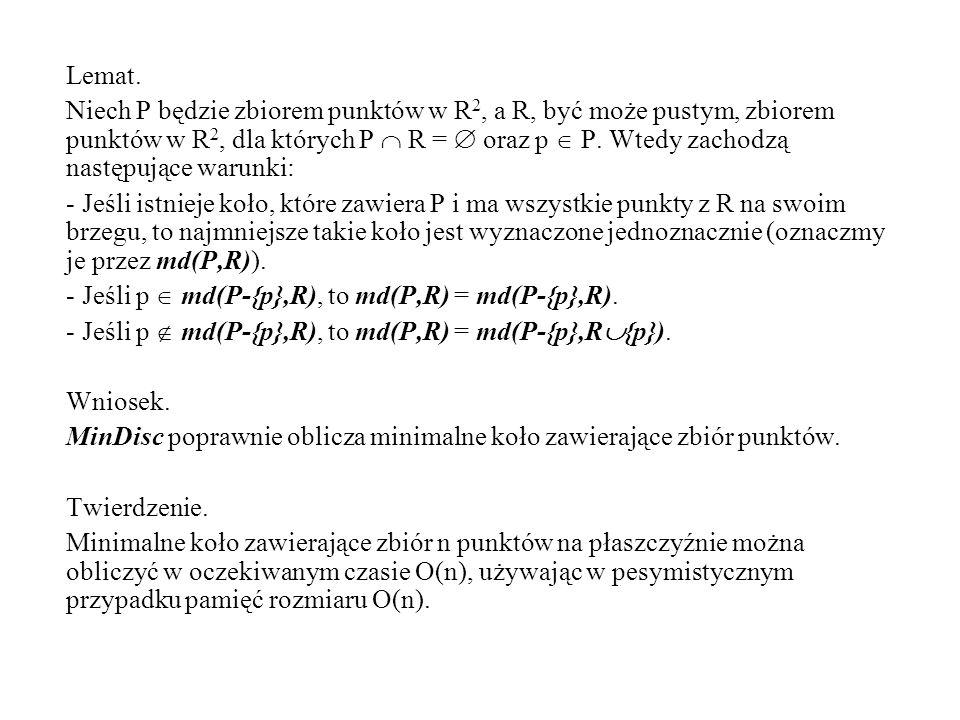 Lemat. Niech P będzie zbiorem punktów w R 2, a R, być może pustym, zbiorem punktów w R 2, dla których P R = oraz p P. Wtedy zachodzą następujące warun