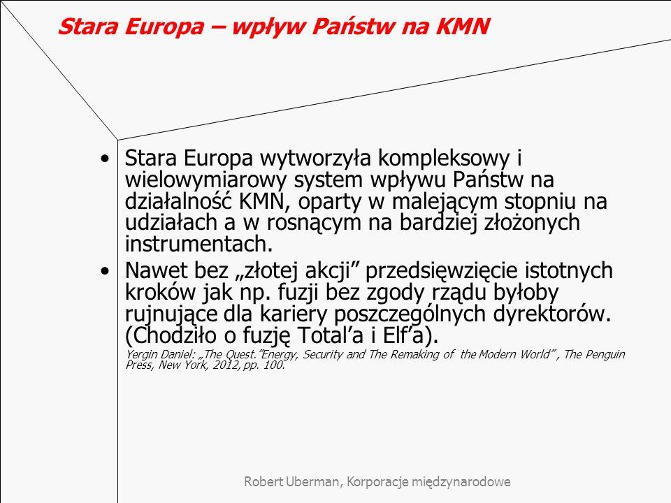 Robert Uberman, Korporacje międzynarodowe Stara Europa – wpływ Państw na KMN Stara Europa wytworzyła kompleksowy i wielowymiarowy system wpływu Państw