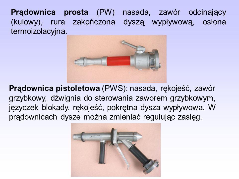 Prądownica prosta (PW) nasada, zawór odcinający (kulowy), rura zakończona dyszą wypływową, osłona termoizolacyjna. Prądownica pistoletowa (PWS): nasad