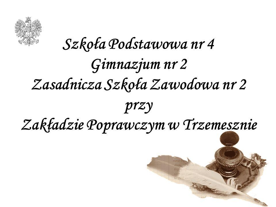 Szkoła Podstawowa nr 4 Gimnazjum nr 2 Zasadnicza Szkoła Zawodowa nr 2 przy Zakładzie Poprawczym w Trzemesznie