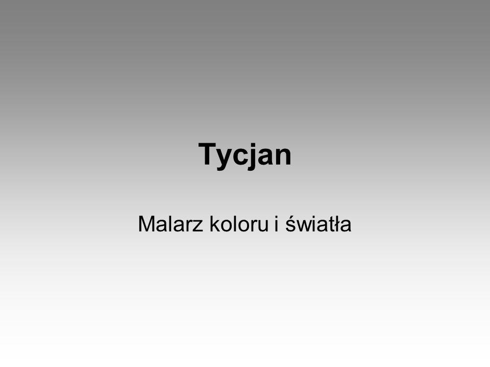 Tycjan Malarz koloru i światła
