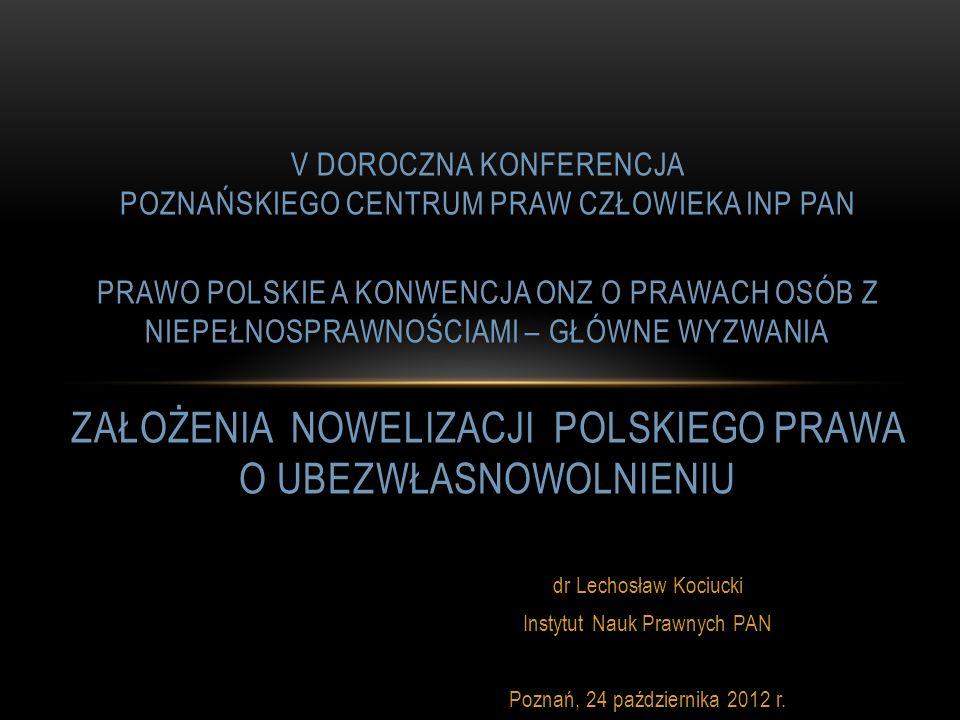 dr Lechosław Kociucki Instytut Nauk Prawnych PAN Poznań, 24 października 2012 r. V DOROCZNA KONFERENCJA POZNAŃSKIEGO CENTRUM PRAW CZŁOWIEKA INP PAN PR