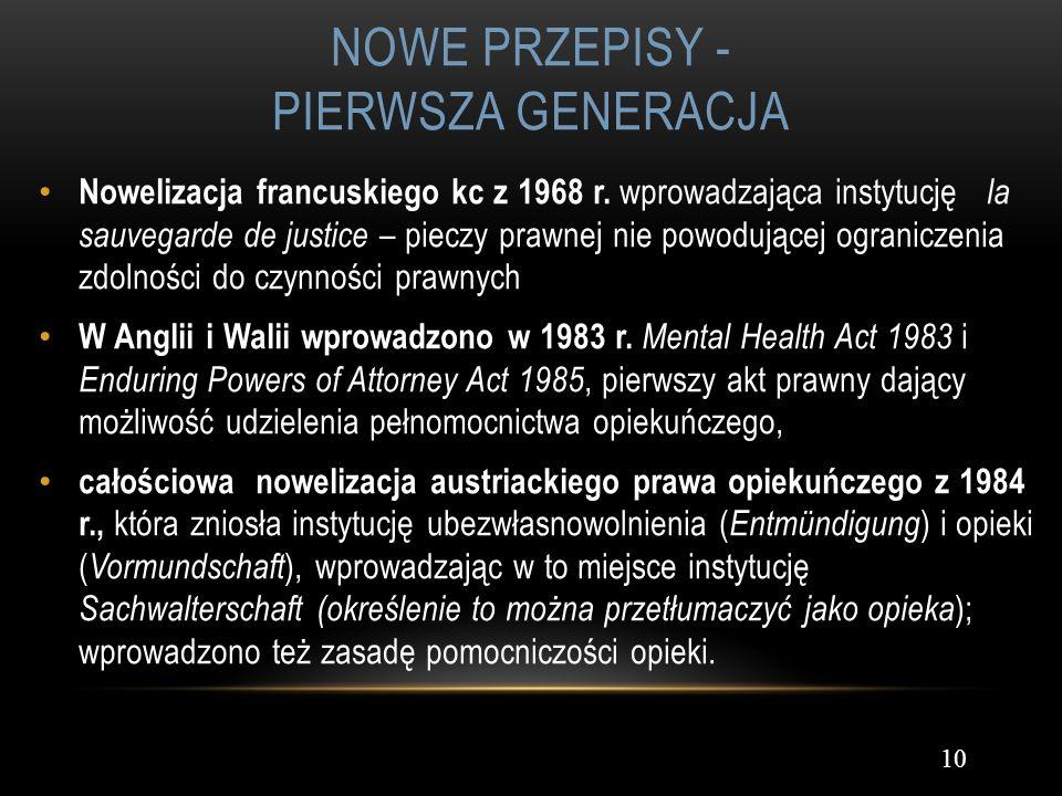 NOWE PRZEPISY - PIERWSZA GENERACJA 10 Nowelizacja francuskiego kc z 1968 r. wprowadzająca instytucję la sauvegarde de justice – pieczy prawnej nie pow