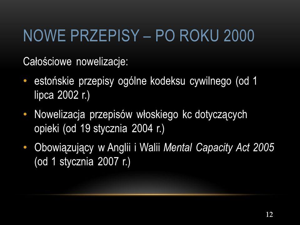 NOWE PRZEPISY – PO ROKU 2000 12 Całościowe nowelizacje: estońskie przepisy ogólne kodeksu cywilnego (od 1 lipca 2002 r.) Nowelizacja przepisów włoskie