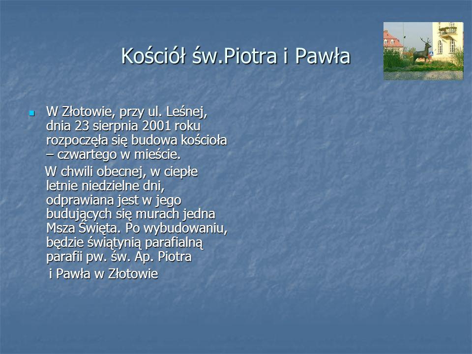 Kościół św.Piotra i Pawła W Złotowie, przy ul. Leśnej, dnia 23 sierpnia 2001 roku rozpoczęła się budowa kościoła – czwartego w mieście. W Złotowie, pr