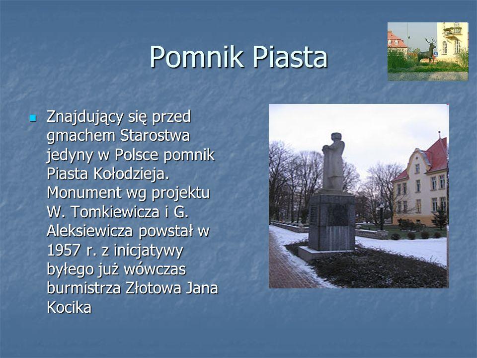 Pomnik Piasta Znajdujący się przed gmachem Starostwa jedyny w Polsce pomnik Piasta Kołodzieja. Monument wg projektu W. Tomkiewicza i G. Aleksiewicza p