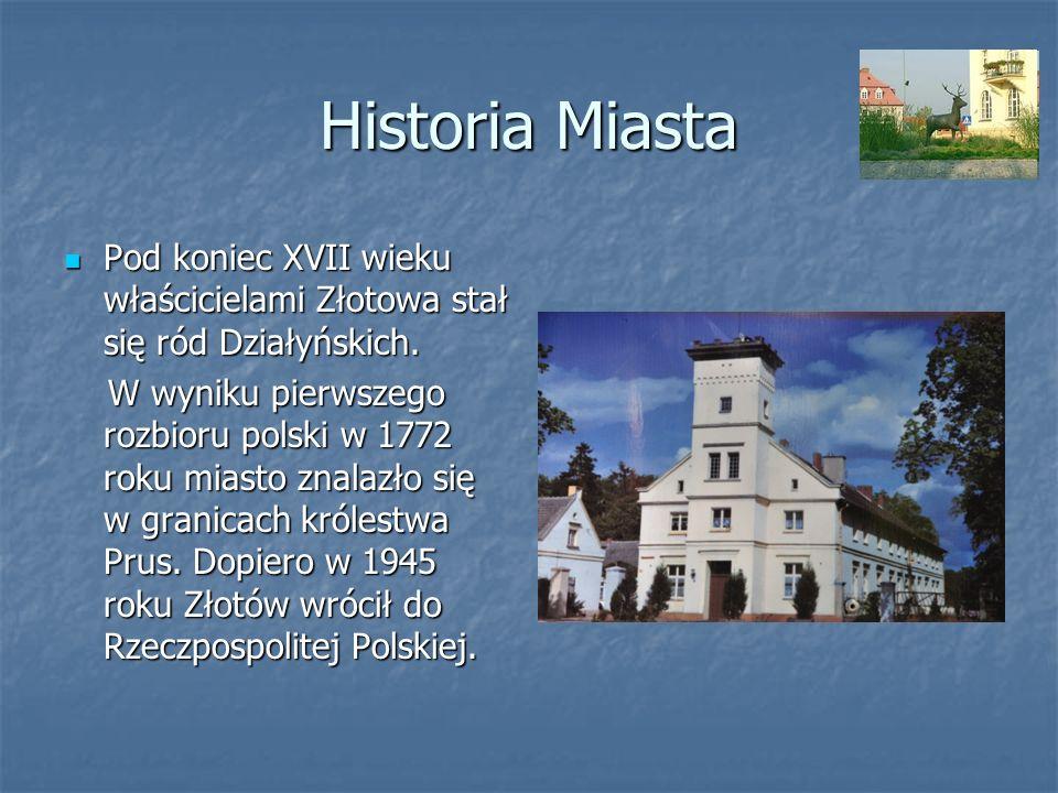 Historia Miasta Pod koniec XVII wieku właścicielami Złotowa stał się ród Działyńskich. Pod koniec XVII wieku właścicielami Złotowa stał się ród Działy