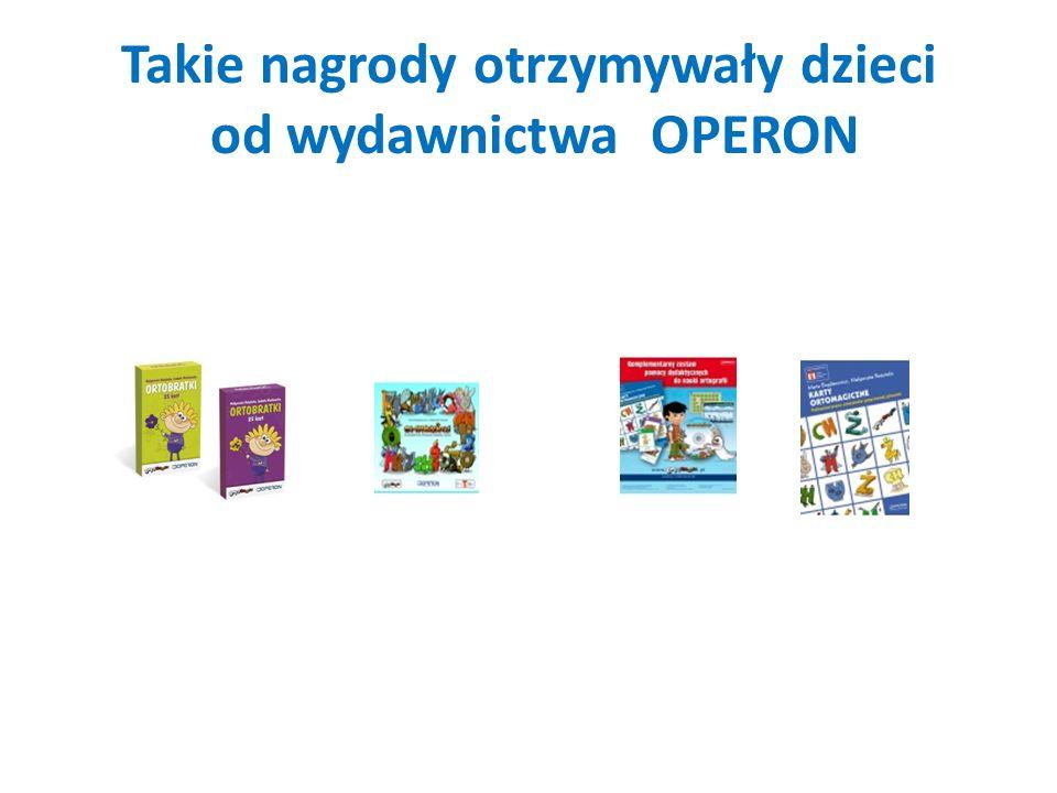 Takie nagrody otrzymywały dzieci od wydawnictwa OPERON