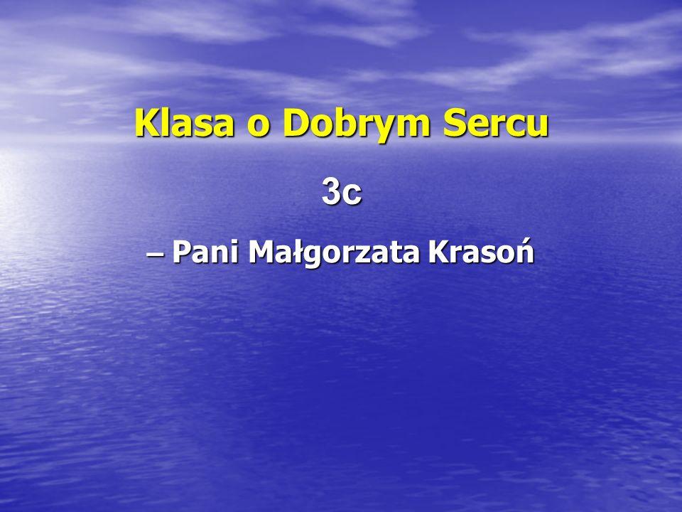 Klasa o Dobrym Sercu 3c – Pani Małgorzata Krasoń