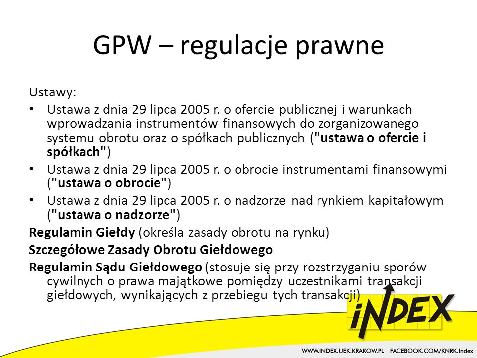 GPW – regulacje prawne Ustawy: Ustawa z dnia 29 lipca 2005 r.