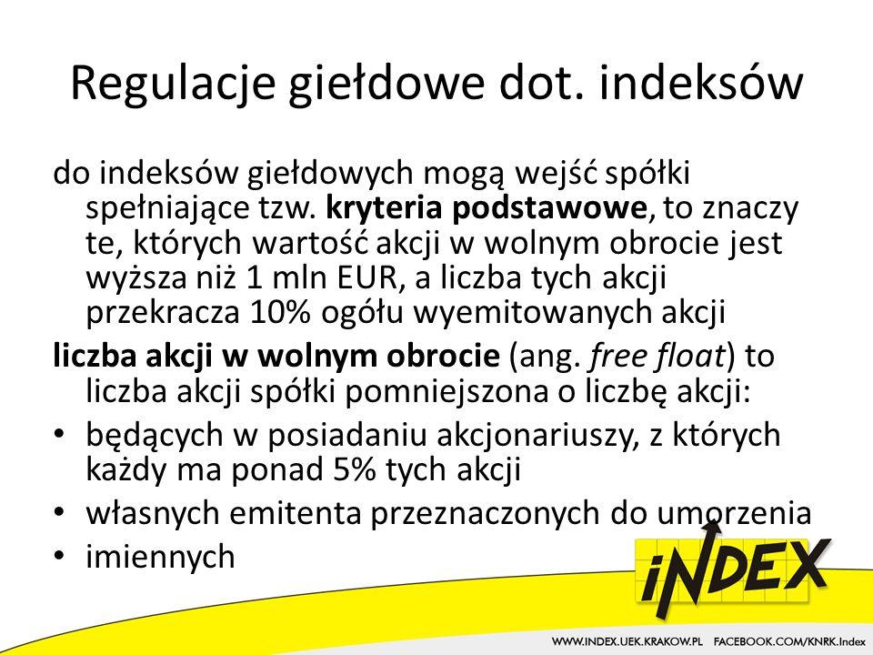 Regulacje giełdowe dot.indeksów do indeksów giełdowych mogą wejść spółki spełniające tzw.