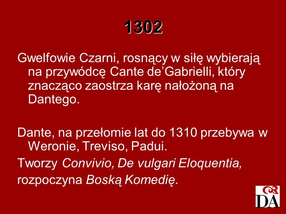 1302 Gwelfowie Czarni, rosnący w siłę wybierają na przywódcę Cante deGabrielli, który znacząco zaostrza karę nałożoną na Dantego. Dante, na przełomie
