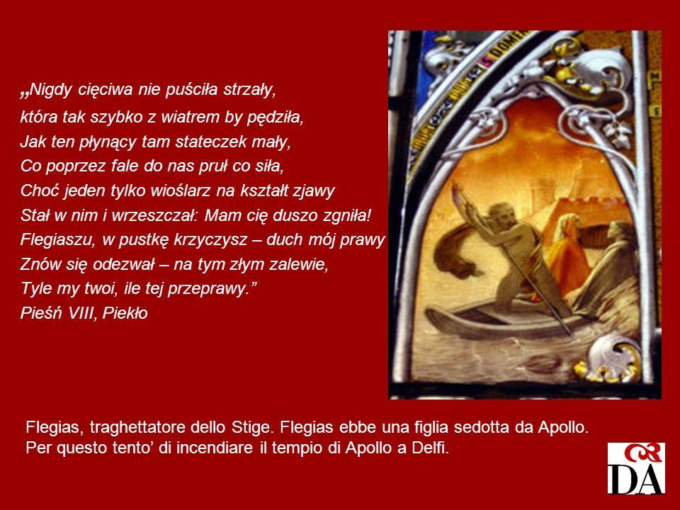 Flegias, traghettatore dello Stige. Flegias ebbe una figlia sedotta da Apollo. Per questo tento di incendiare il tempio di Apollo a Delfi. Nigdy cięci