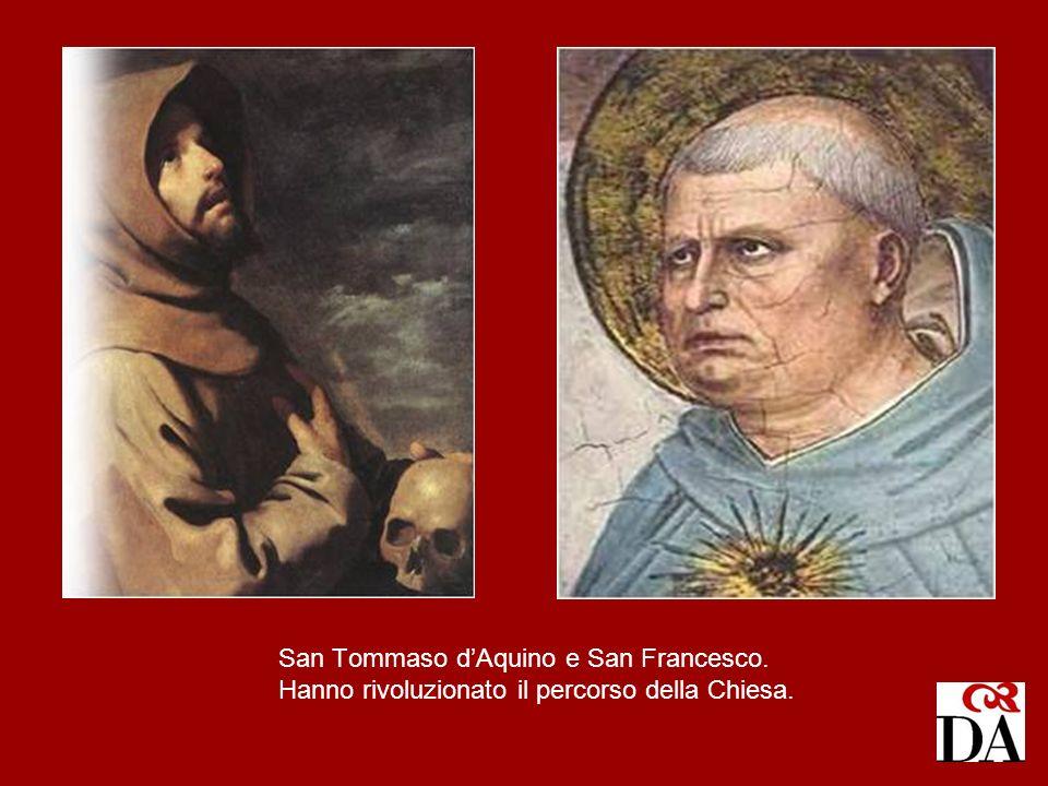San Tommaso dAquino e San Francesco. Hanno rivoluzionato il percorso della Chiesa.