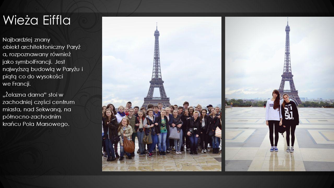 Wieża Eiffla Najbardziej znany obiekt architektoniczny Paryż a, rozpoznawany również jako symbolFrancji. Jest najwyższą budowlą w Paryżu i piątą co do