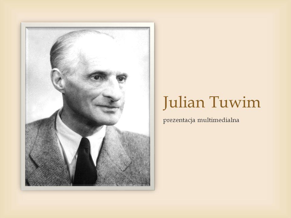 Julian Tuwim (ur.13 września 1894 w Łodzi, zm.