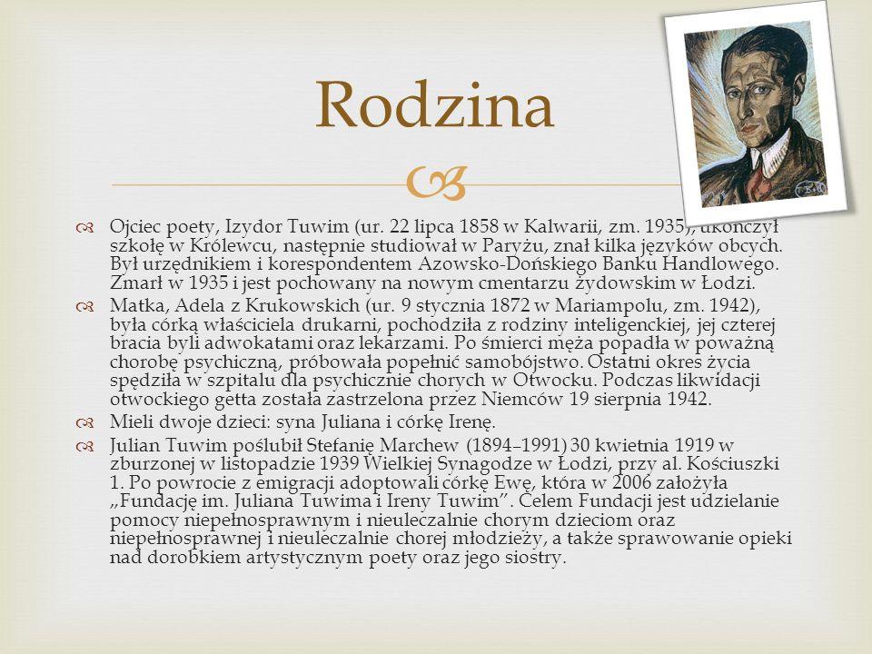 Ojciec poety, Izydor Tuwim (ur. 22 lipca 1858 w Kalwarii, zm. 1935), ukończył szkołę w Królewcu, następnie studiował w Paryżu, znał kilka języków obcy