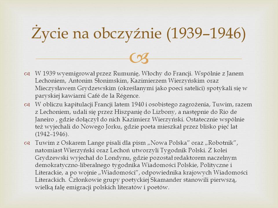 W 1939 wyemigrował przez Rumunię, Włochy do Francji. Wspólnie z Janem Lechoniem, Antonim Słonimskim, Kazimierzem Wierzyńskim oraz Mieczysławem Grydzew