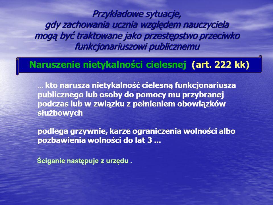 Przykładowe sytuacje, gdy zachowania ucznia względem nauczyciela mogą być traktowane jako przestępstwo przeciwko funkcjonariuszowi publicznemu Narusze