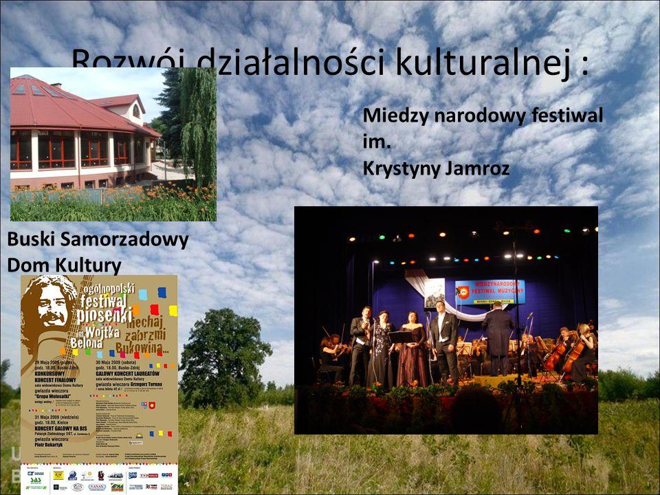 Rozwój działalności kulturalnej : Miedzy narodowy festiwal im. Krystyny Jamroz Buski Samorzadowy Dom Kultury