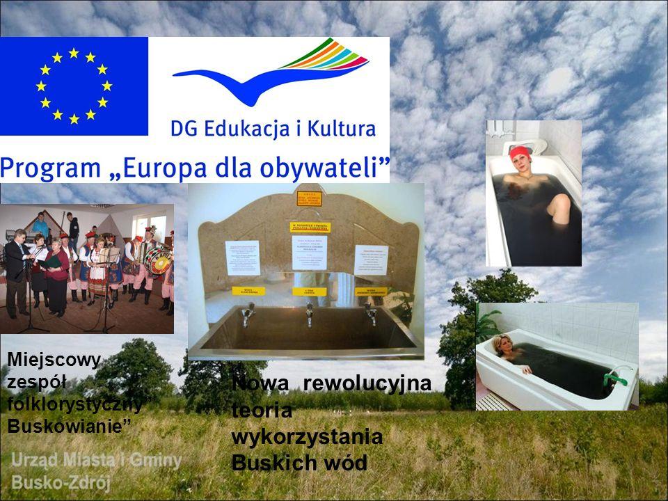 Miejscowy zespół folklorystyczny Buskowianie Nowa rewolucyjna teoria wykorzystania Buskich wód