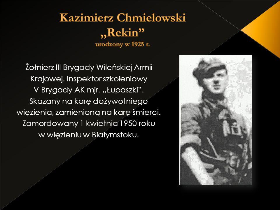 Żołnierz III Brygady Wileńskiej Armii Krajowej. Inspektor szkoleniowy V Brygady AK mjr.,,Łupaszki. Skazany na karę dożywotniego więzienia, zamienioną