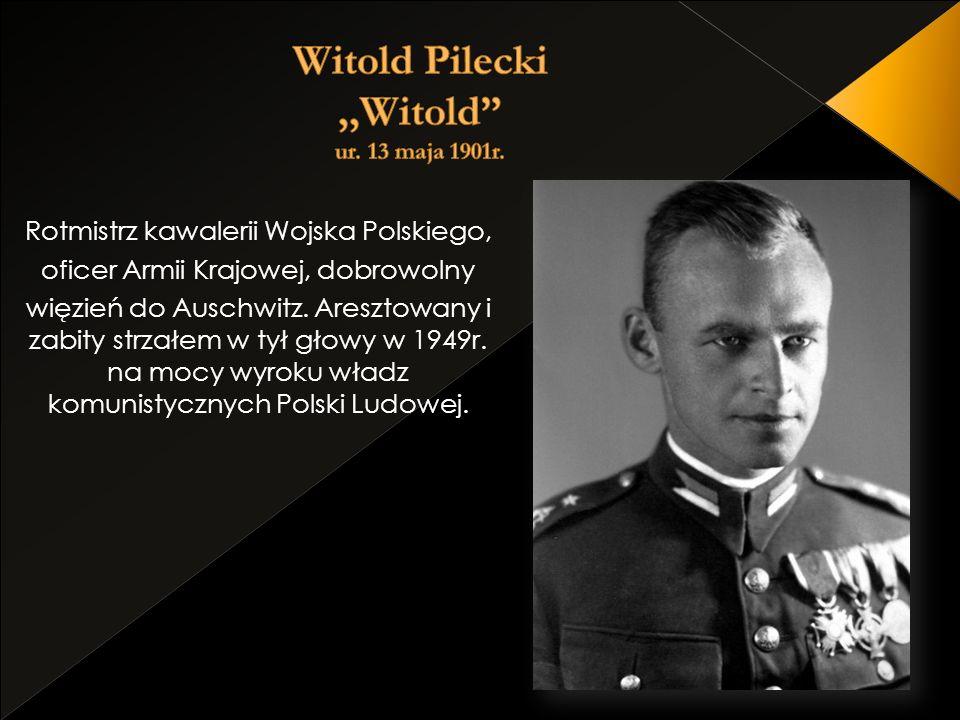 Rotmistrz kawalerii Wojska Polskiego, oficer Armii Krajowej, dobrowolny więzień do Auschwitz. Aresztowany i zabity strzałem w tył głowy w 1949r. na mo